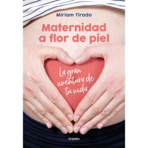 Maternidad a flor de piel - Miriam Tirado - Amatriuska