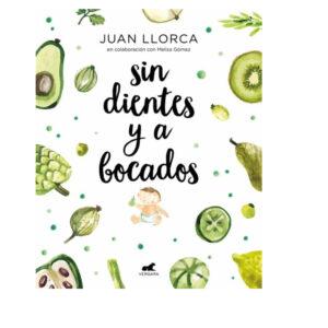 Sin dientes y a bocados - Juan Llorca y Melisa Gómez
