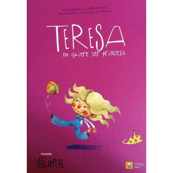 Teresa no quiere ser princesa - Belen Gaudes y Pablo Macías - Amatriuska